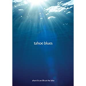 Tahoe Blues: Short Lit on Life at the Lake
