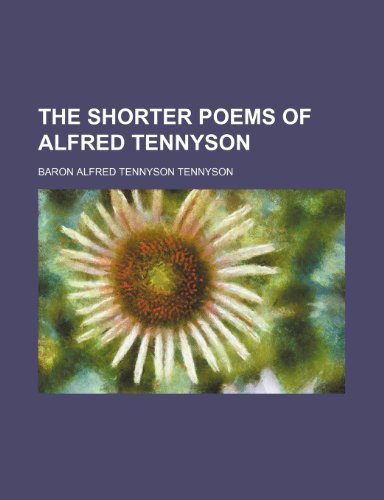 The shorter poems of Alfred Tennyson