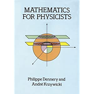 Mathematics for Physicists - Philippe Dennery