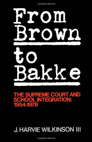 From Brown to Bakke: The Supreme Court and School...