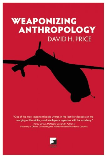 Weaponizing Anthropology: Social Science in Service of the Militarized State (Counterpunch)