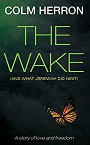 The Wake: And What Jeremiah Did Next