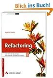 Refactoring- Studentenausgabe. Oder wie Sie das Design vorhandener Software verbessern (Programmer's Choice)