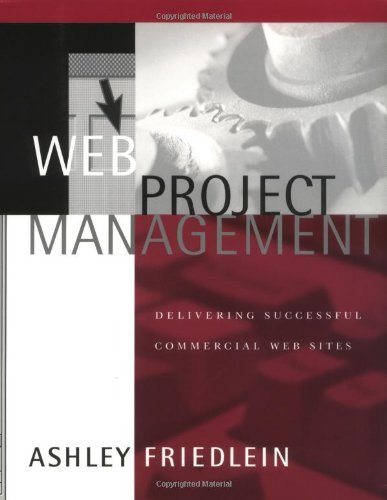 Image for Web Project Management: Delivering Successful Commercial Web Sites