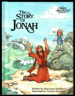 The Story of Jonah (An Alice in Bibleland Storybook), ALICE JOYCE DAVIDSON, VICTORIA MARSHALL