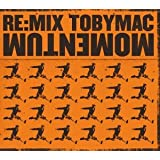 Re: Mix Momentum ~ tobyMac