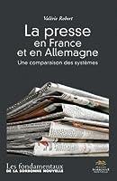 La Presse en France et en Allemagne. une Comparaison des Systemes