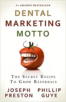 Dental Marketing Motto: The Secret Recipe To Grow Referrals
