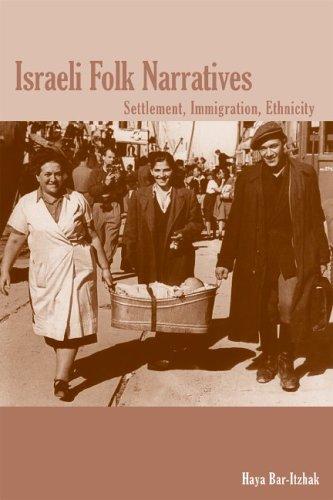 Israeli Folk Narratives: Settlement, Immigration,...