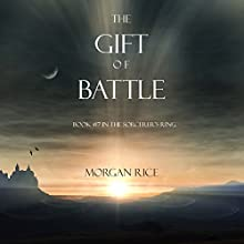 The Gift of Battle: The Sorcerer's Ring, Book 17 Audiobook by Morgan Rice Narrated by Wayne Farrell