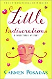 Little Indiscretions: A Delectable Mystery (0375508856) by Carmen Posadas