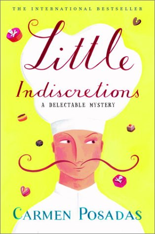 Little Indiscretions: A Delectable Mystery, CARMEN POSADAS