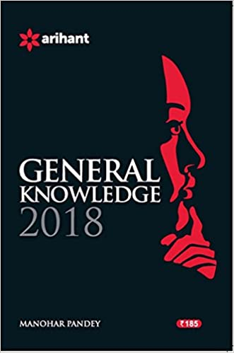 General Knowledge 2018 (Arihant Publication) by Manohar Pandey Free PDF Download, Read Ebook Online