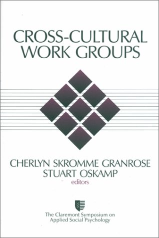 Cross-Cultural Work Groups (Claremont Symposium on Applied Social Psychology)