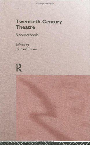 Twentieth Century Theatre: A Sourcebook: A Sourcebook of Radical Thinking