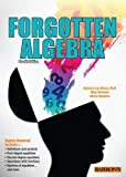 img - for Forgotten Algebra (Paperback - Revised Ed.)--by Ph.D. Barbara Lee Bleau [2013 Edition] book / textbook / text book