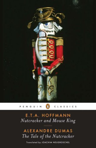 Nutcracker and Mouse King: AND The Tale of the Nutcracker (Penguin Classics)