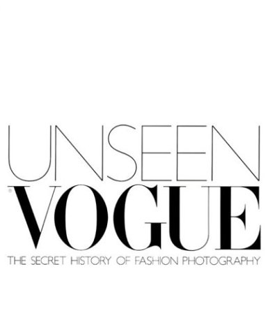 unseen-vogue-the-secret-history-of-fashion-photography