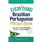 The Everything Brazilian Portuguese Phrase Book: Learn Basic Brazilian Portuguese Phrases - For Any Situation!...