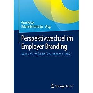 Perspektivwechsel im Employer Branding: Neue Ansätze für die Generationen Y und Z