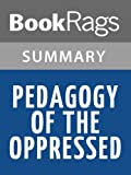 Pedagogy of the Oppressed by Paulo Freire l Summary & Study Guide