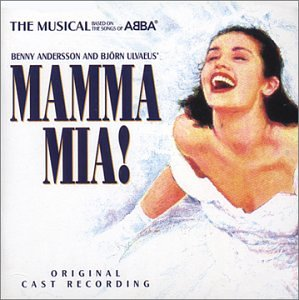 Mamma Mia! The Musical Based on the Songs of ABBA: A Decca Broadway Original Cast Recording