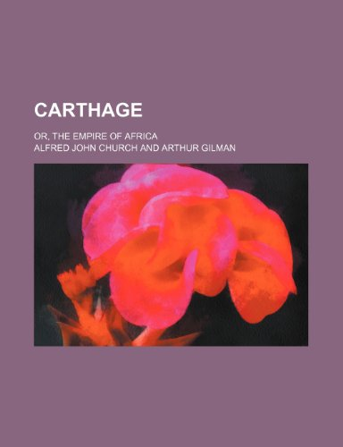 Carthage; or, The empire of Africa