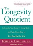 The Longevity Quotient: Calculate Your Odds of Aging Well--and Take Steps Now to Stay Youthful for Life