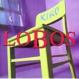 Kiko ~ Los Lobos