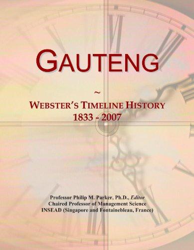 Gauteng: Webster's Timeline History, 1833 - 2007