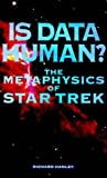 img - for Is Data Human? The Metaphysics of Star Trek book / textbook / text book