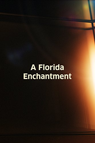 Florida Enchantment, A