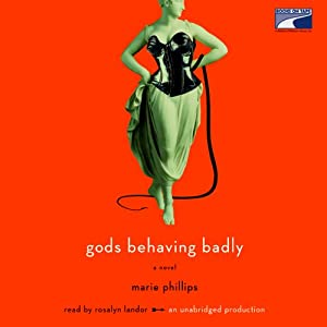 Gods Behaving Badly | [Marie Phillips]