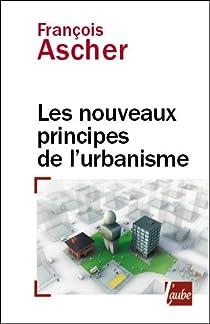 Nouveaux principes de l'urbanisme par Ascher