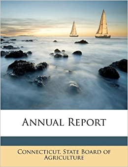 Annual Report: Connecticut. State Board of Agriculture: 9781176042391