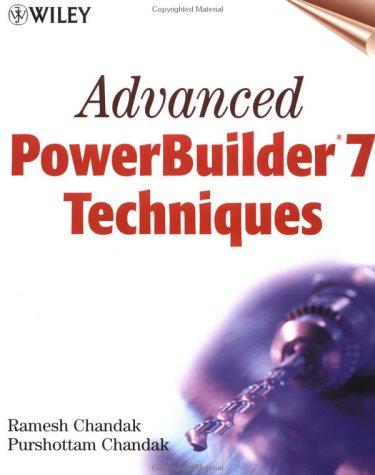 Advanced Powerbuilder(R) 7 Techniques