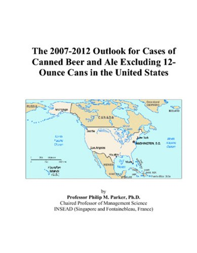 The 2007-2012 Outlook for Cases of Canned Beer and Ale Excluding 12-Ounce Cans in the United States