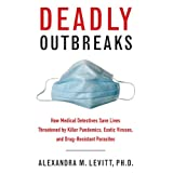 img - for Deadly Outbreaks: How Medical Detectives Save Lives Threatened by Killer Pandemics, Exotic Viruses, and Drug-Resistant Parasites book / textbook / text book