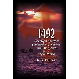 1492: The Real Story of Christopher Columbus and the Search for the New World