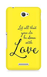 AMEZ let all that you do be done with love Back Cover For Sony Xperia E4