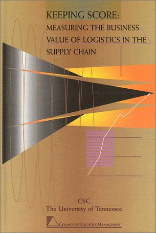 keeping-score-measuring-the-business-value-of-logistics-in-the-supply-chain