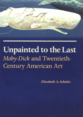 Unpainted to the Last: Moby-Dick and Twentieth-Century American Art