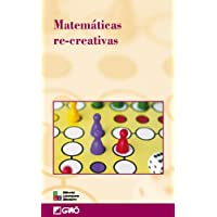 Matemáticas Re-Creativas (EDITORIAL POPULAR)