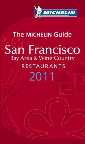 Michelin Guide San Francisco 2011: Restaurants & Hotels (Michelin Guide/Michelin)