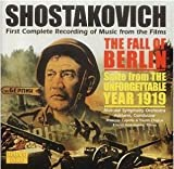 ショスタコーヴィチ:映画音楽「ベルリン陥落」 /映画音楽「忘れがたき1919年」組曲