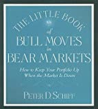 img - for [(The Little Book of Bull Moves in Bear Markets: How to Keep Your Portfolio Up When the Market Is Down )] [Author: Peter D Schiff] [May-2009] book / textbook / text book