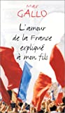 img - for L'Amour de la France Explique a Mon Fils (French Edition) book / textbook / text book