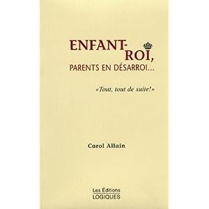 Enfant-roi, parents en desarroi ...