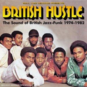 British Hustle : The Sound Of British Jazz - Funk 1974 - 1982