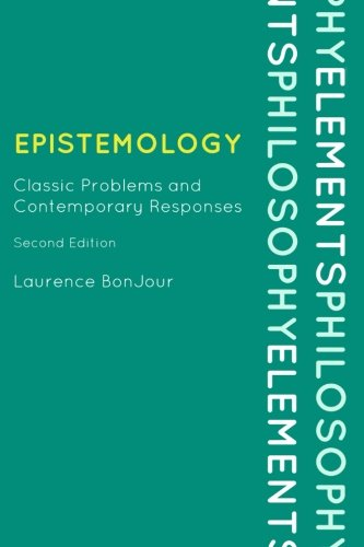 Epistemology: Classic Problems and Contemporary Responses...